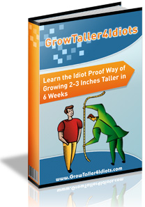 Grow Taller 4 Idiots Review – How To Grow Taller Secrets Revealed